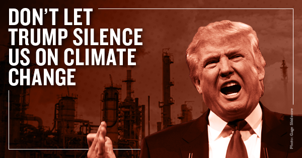 The Trump administration wants to silence Americans' voices on climate change